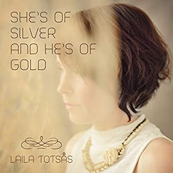 She's of Silver and He's of Gold