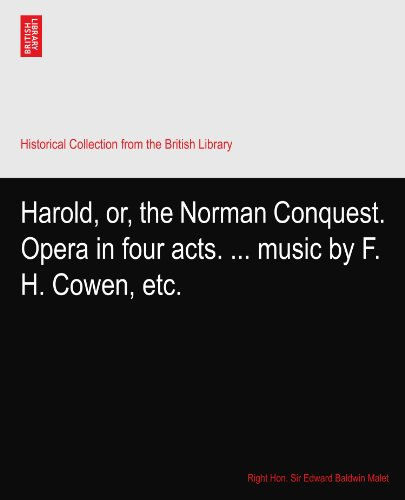 Harold, or, the Norman Conquest. Opera in four acts. ... music by F. H. Cowen, etc.
