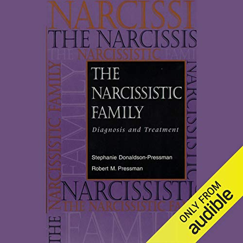 The Narcissistic Family: Diagnosis and Treatment audiobook cover art