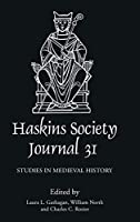 The Haskins Society Journal 2019: Studies in Medieval History