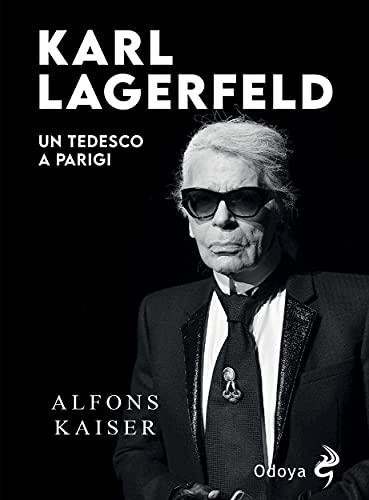 Karl Lagerfeld: Un tedesco a Parigi (Italian Edition)
