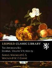 The American Bee Journal. Volume VIII, 1872-73