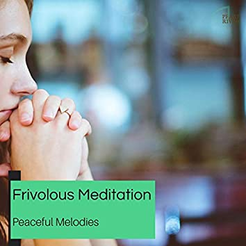 Frivolous Meditation - Peaceful Melodies