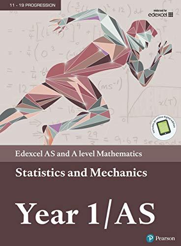 Edexcel AS and A level Mathematics Statistics & Mechanics Year 1/AS Textbook + e-book (A level Maths and Further Maths 2017)