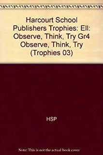 Harcourt School Publishers Trophies: Ell Reader Grade 4 Observe, Think, Try