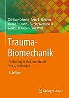 Trauma-Biomechanik: Einfuehrung in die Biomechanik von Verletzungen