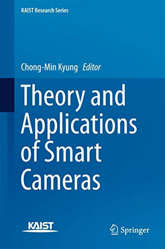 Theory and Applications of Smart Cameras (KAIST Research Series)