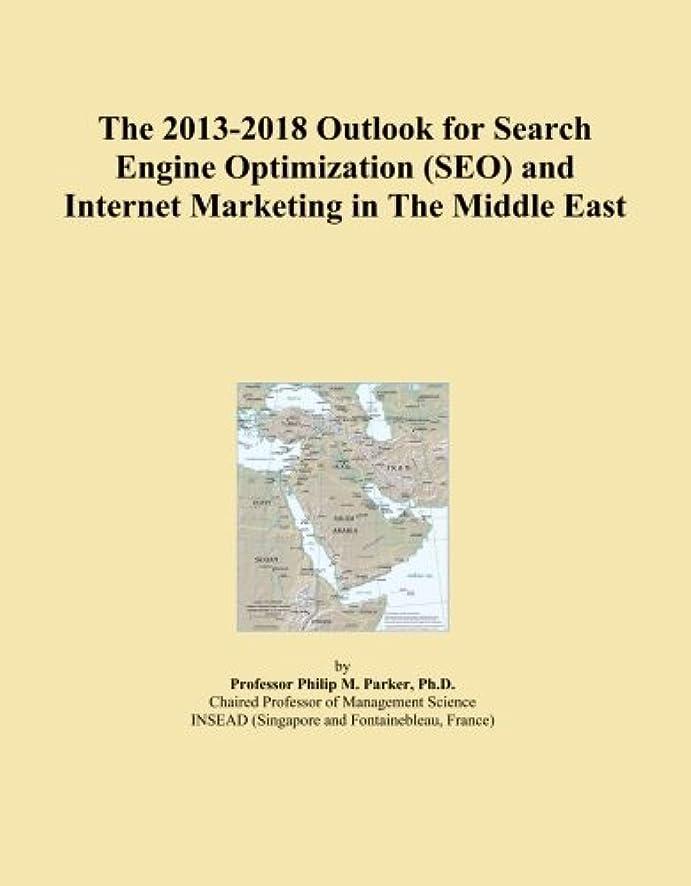 頂点ウォーターフロント献身The 2013-2018 Outlook for Search Engine Optimization (SEO) and Internet Marketing in The Middle East