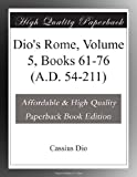 Dio's Rome, Volume 5, Books 61-76 (A.D. 54-211)