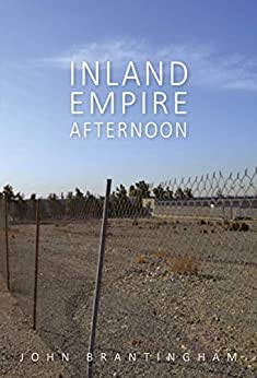 Inland Empire Afternoon (Novella-in-Flash) by [John Brantingham]
