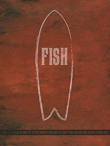 Fish: The Surfboard Documentary