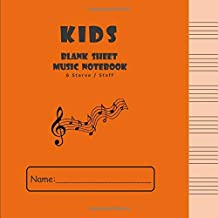 Kids Blank Sheet Music Notebook: 100 Page Wide Staff Music Manuscript Paper | 6 staves per page | Piano Music Composition Book For Children, Boys and Girls - 8.5