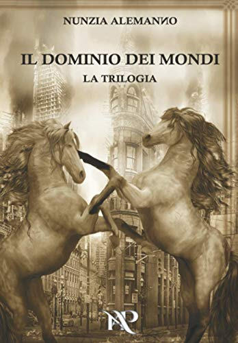 Il Dominio dei Mondi: LA TRILOGIA - The Golden Edition