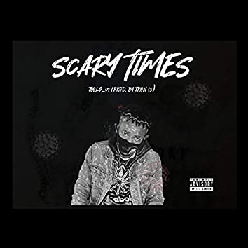 Scary Times (feat. Tron !3)