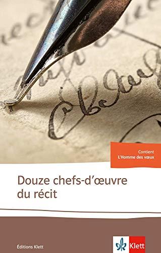 Douze chefs-d'oeuvre du récit: Französische Lektüre für das 4. Lernjahr, Oberstufe (Éditions Klett)