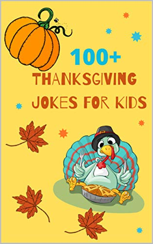 100 Thanksgiving Jokes For Kids Funny Thanksgiving Jokes And Riddles For Kids Ebook Folks Jokes For Amazon In Kindle Store
