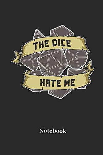 The Dice Hate Me Notebook: DIN A5 Notizbuch 120 Blanke Seiten für Fantasy I Rollenspiel I Würfel I Brettspiel I Drachen I Kerker und Magie Fans - Notizheft I Klatte I Taschenbuch I Geschenk