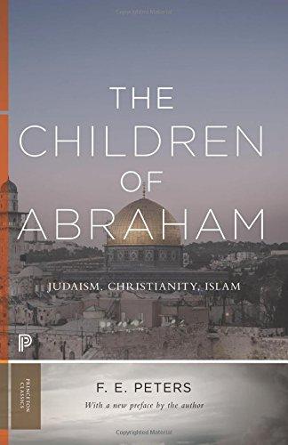 The Children of Abraham: Judaism, Christianity, Islam (Princeton Classics)