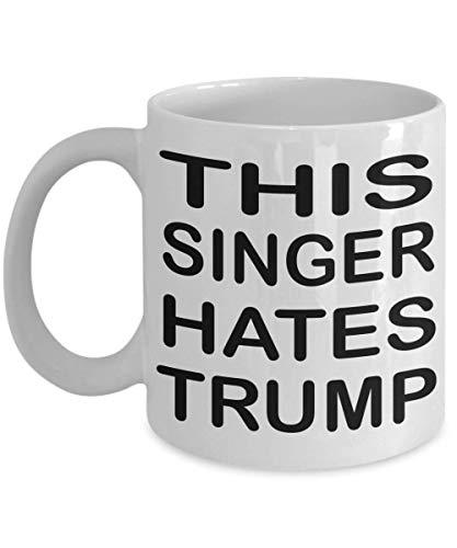 N\A Taza de café Divertida del Cantante Este Cantante Odia a Trump Singer Regalos de Regalo para Cantantes Hombres Mujeres