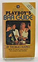 Playboy's Bar Guide 0872168131 Book Cover