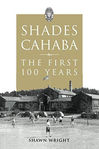 Compare Textbook Prices for Shades Cahaba: The First 100 Years  ISBN 9781735582207 by Wright, Shawn M.