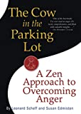 Cow in the Parking Lot: A Zen Approach to Overcoming Anger