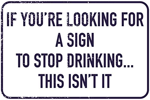 If You're Looking For A Sign To Stop Drinking 12' x 8' Funny Tin Sign Garage Bar Man Cave Decor