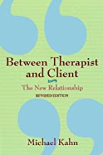 Between Therapist and Client: The New Relationship by Michael Kahn (1997-09-15)