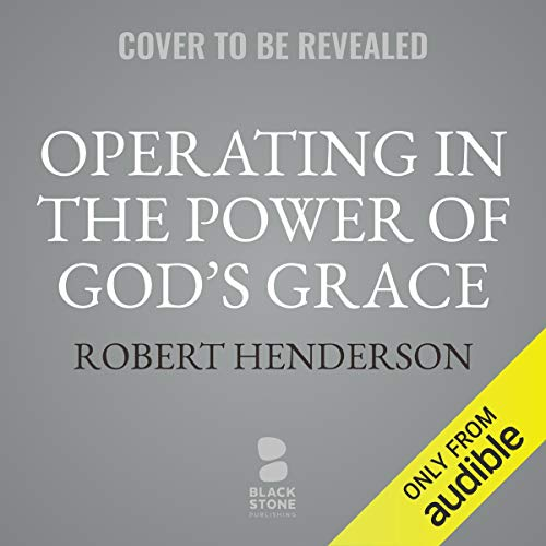 Couverture de Operating in the Power of God's Grace