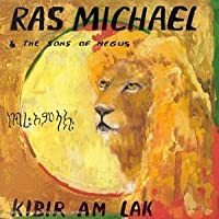 Kibir Am Lak by Ras Michael and Sons of Negus (2006-01-01)