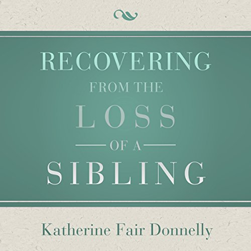 Recovering from the Loss of a Sibling audiobook cover art
