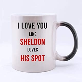 Funny Fashionable I Love You Like Sheldon Loves His Spot Quotes Pattern Ceramic 11 Oz Coffee Mug White Mug