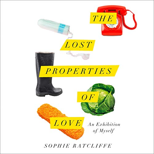 The Lost Properties of Love audiobook cover art