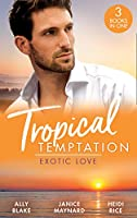 Tropical Temptation: Exotic Love: Her Hottest Summer Yet (Those Summer Nights) / the Billionaire's Borrowed Baby / Beach Bar Baby