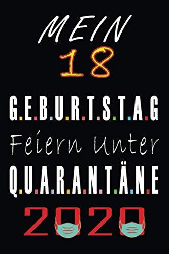 Mein 18 Geburtstag Feiern Unter Quarantäne 2020: Geburtstag geschenk jungs mädchen, 18 jährige Geburtstagsgeschenk für Schwester bruder Freund - Notizbuch a5 liniert, notizbuch geschenk...