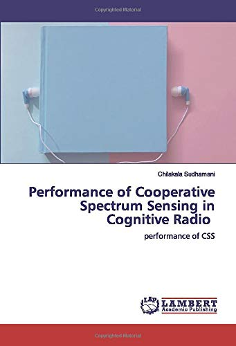Performance of Cooperative Spectrum Sensing in Cognitive Radio: performance of CSS