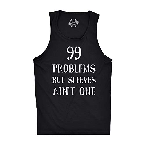 99 Problems But Sleeves Ain't One Tank Top Rap Music Funny Muscles Sleveless Tee (Black) - L