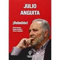 ¡Rebelión!: Unión Europea, España Federal y Tercera República (ENSAYO Y PENSAMIENTO CRITICO)