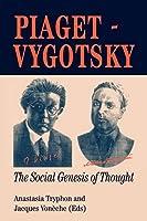 Piaget Vygotsky