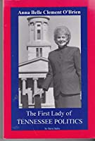 Anna Belle Clement O'Brien: The first lady of Tennessee politics 0964599902 Book Cover