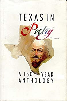 Hardcover Texas in Poetry: A 150-Year Anthology Book