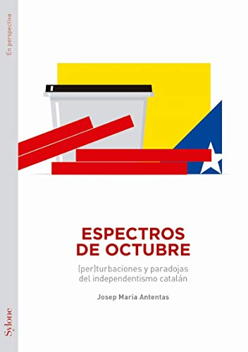 Espectros de octubre: (per)turbaciones y paradojas del independentismo catalán (En Perspectiva)