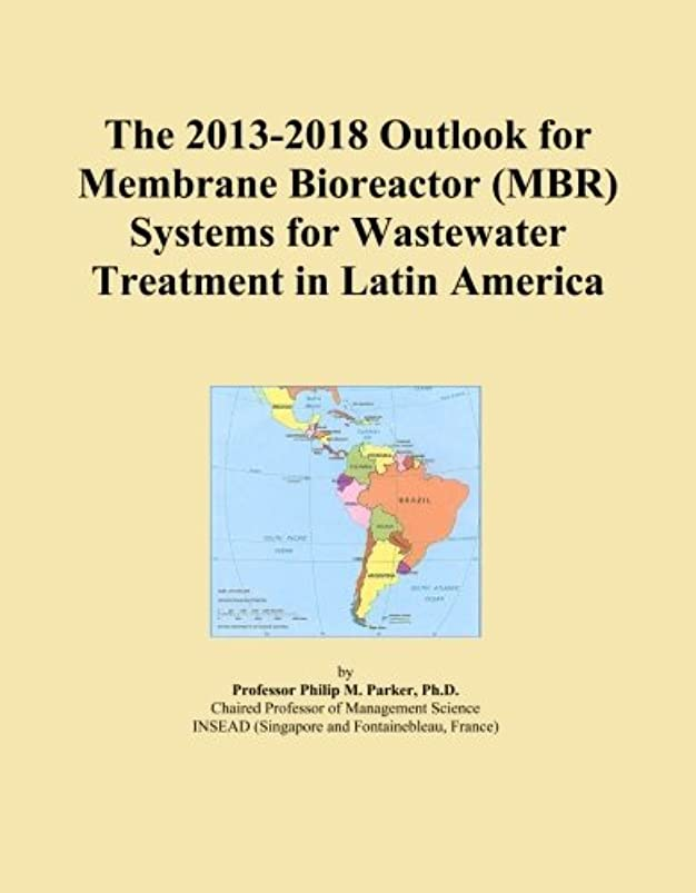 サイトライン逆雰囲気The 2013-2018 Outlook for Membrane Bioreactor (MBR) Systems for Wastewater Treatment in Latin America