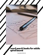 word search books for adults spiral bound: This book is word search puzzle books for adults to word search large print