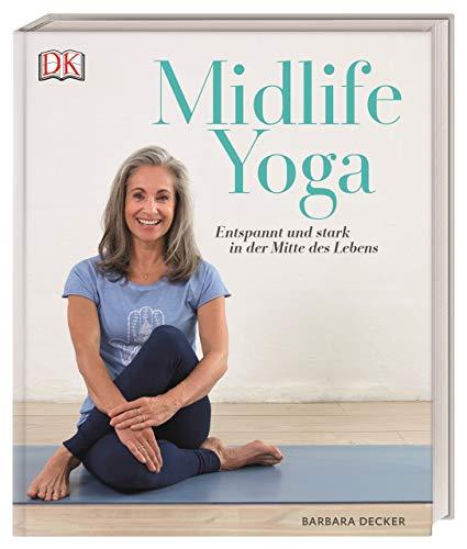 Midlife Yoga: Entspannt und stark in der Mitte des Lebens