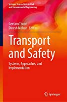 Transport and Safety: Systems, Approaches, and Implementation (Springer Transactions in Civil and Environmental Engineering)