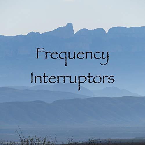 Frequency Interruptors