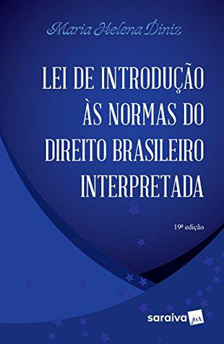 Lei de introdução às normas do direito brasileiro interpretada - 19ª edição de 2015