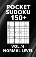 Pocket Sudoku 150+ Puzzles: Normal Level with Solutions - Vol. 14