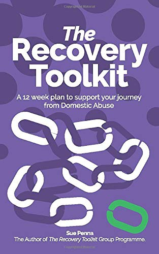 The Recovery Toolkit: A 12 week plan to support your journey from Domestic Abuse